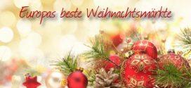 Die besten Weihnachtsmärkte in Europa