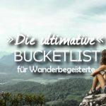 Bucketlist fuer Wanderer