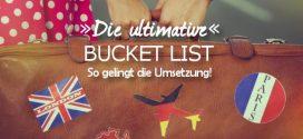 Die ultimative Bucketlist – So gelingt euch die Umsetzung!