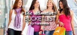 Bucketlist für Fashionistas