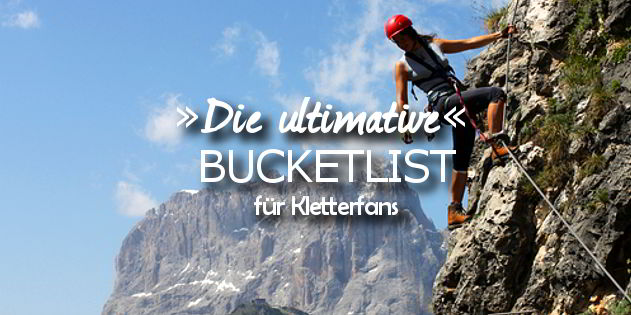 Die ultimative Reise Bucketlist für Kletterfans