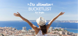 Die ultimative Reise-Bucketlist für Singles