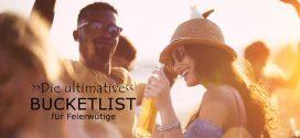 Die ultimative Reise-Bucketlist für Feierwütige